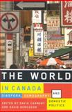 The World in Canada : Diaspora, Demography, and Domestic Politics, Carment, David, 077353296X