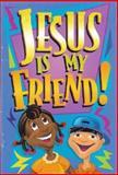 Jesus Is My Friend, World Wide Publications Staff, 0890662967
