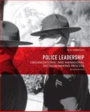 Police Leadership : Organizational and Managerial Decision Making Process, Haberfeld, Maria R., 0132682966