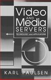 Video and Media Servers : Technology and Applications, Paulsen, Karl, 0240802969