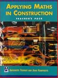 Applying Maths in Construction : Teacher's Pack, Tourret, Antoinette and Humphreys, John, 0340652969