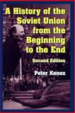A History of the Soviet Union from the Beginning to the End, Kenez, Peter, 0521682967