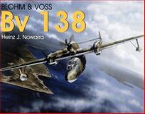 Blohm and Voss Bv 138, Heinz J. Nowarra, 0764302965