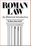 Roman Law : An Historical Introduction, Wolff, Hans Julius, 0806112964