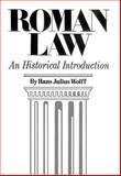 Roman Law : An Historical Introduction, Wolff, Hans Julius, 0806112964