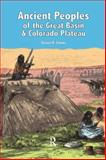 Ancient Peoples of the Great Basin and Colorado Plateau, Simms, Steven R., 1598742965