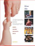 Understanding Motor Development : Infants, Children, Adolescents, Adults, Gallahue, David and Ozmun, John, 0072972963