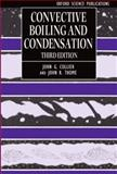 Convective Boiling and Condensation, Collier, John G. and Thome, John R., 0198562969