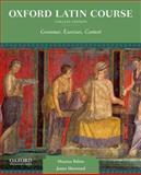 Oxford Latin Course, College Edition : Grammar, Exercises, Context, Balme, Maurice and Morwood, James, 0199862966