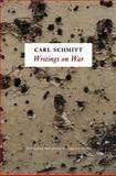 Writings on War, Schmitt, Carl, 0745652964