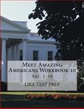 Meet Amazing Americans Workbook 10, Like Test Prep, 1493792962