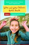 Latina and Latino Children's Mental Health, Natasha J. Cabrera and Francisco A. Villarruel, 0313382964