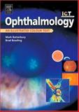 Ophthalmology : An Illustrated Colour Text, Batterbury, Mark and Bowling, Brad, 0443072965