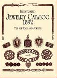 Illustrated Jewelry Catalog 1892, New England Jeweler Staff, 0486402967