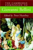 The Cambridge Companion to Giovanni Bellini 9780521662963