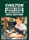 Chilton Labor Guide CD-ROM for Domestic and Imported Vehicles 2013, Chilton, 1285192966
