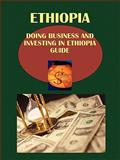 Doing Business and Investing in Ethiopia Guide, Ibp Usa, Usa and IBP USA Staff, 1438712960