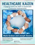 Healthcare Kaizen, Mark Graban and Joseph E. Swartz, 1439872961