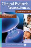 Clinical Pediatric Neurosciences for Primary Care, American Academy of Pediatrics Staff and Legido, Agustin, 1581102968