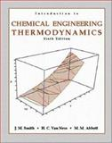 Introduction to Chemical Engineering Thermodynamics, Smith, J. M. and Van Ness, Hendrick C., 0072402962