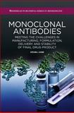 Monoclonal Antibodies : Meeting the Challenges in Manufacturing, Formulation, Delivery and Stability of Final Drug Product, Shire, Steven, 0081002963