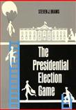 The Presidential Election Game, Brams, Steven J., 0300022964