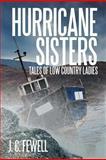 Hurricane Sisters, J. C. Fewell, 1475952961