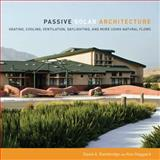 Passive Solar Architecture, David A. Bainbridge and Ken Haggard, 1603582967