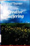 Creative Suffering, Paul Tournier, 0060682965