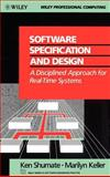 Software Specification and Design : A Disciplined Approach for Real-Time Systems, Shumate, Kenneth C. and Keller, Marilyn M., 0471532967