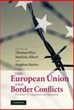 The European Union and Border Conflicts : The Power of Integration and Association, , 0521882966