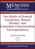 Two Kinds of Derived Categories, Koszul Duality, and Comodule-Contramodule Correspondence, Leonid Positselski, 0821852965