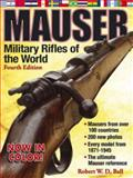 Mauser Military Rifles of the World, Robert W. D. Ball, 0896892964