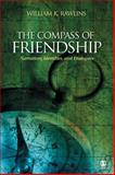 The Compass of Friendship : Narratives, Identities, and Dialogues, Rawlins, William K., 1412952964