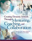 Creating Dynamic Schools Through Mentoring, Coaching, and Collaboration, Carr, Judy F. and Herman, Nancy, 1416602968