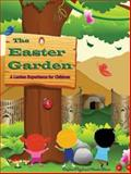 The Easter Garden, Daphna Lee Flegal and Marcia Stoner, 1426742967