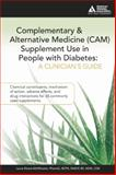 Complementary and Alternative Medicine (CAM) Supplement Use in People with Diabetes, Laura Shane-McWhorter, 1580402968