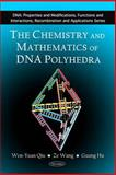 The Chemistry and Mathematics of DNA Polyhedra, Wen-yuan Qiu, Ze Wang, Guang Hu, 1616682965