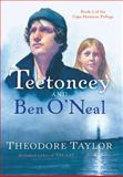 Teetoncey and Ben O'Neal, Theodore Taylor, 0152052968