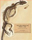 The Lost World of Fossil Lake, Lance Grande, 0226922960