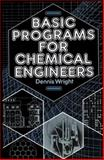 BASIC Programs for Chemical Engineers, Dennis Wright, 0442292961