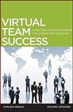 Virtual Team Success : A Practical Guide for Working and Leading from a Distance, Lepsinger, Richard and DeRosa, Darleen, 0470532963