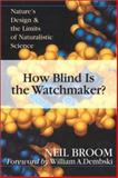 How Blind Is the Watchmaker?, Neil D. Broom and William A. Dembski, 0830822968