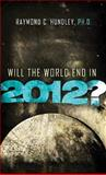 Will the World End In 2012?, Raymond Hundley, 1400202965