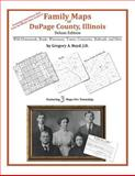 Family Maps of Dupage County, Illinois, Deluxe Edition : With Homesteads, Roads, Waterways, Towns, Cemeteries, Railroads, and More, Boyd, Gregory A., 1420312960
