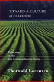 Toward a Culture of Freedom, Thorwald Lorenzen, 1556352964