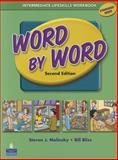Word by Word Intermediate Lifeskills Workbook, Molinsky, Steven J. and Bliss, 0132862964