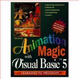 Animation Magic : With Visual Basic 5, Lever, Nik, 0138422966