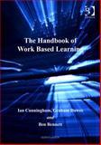 The Handbook of Work Based Learning, Cunningham, Ian and Dawes, Graham, 075468296X