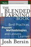 The Blended Learning Book : Best Practices, Proven Methodologies, and Lessons Learned, Bersin, Josh, 0787972967